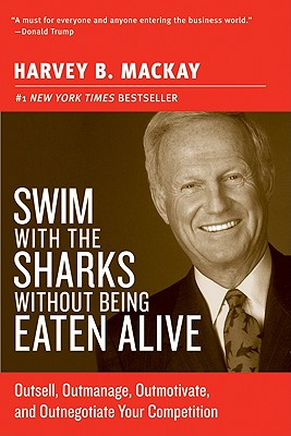 Swim With The Sharks Without Being Eaten Alive By MacKay, Harvey/ Blanchard, Kenneth H. (FRW)
