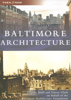 Baltimore Architecture, (Md) By Duff, Charles/ Clark, Tracey